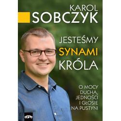 JESTEŚMY SYNAMI KRÓLA - Karol Sobczyk