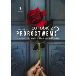Co robić z proroctwem - Karol Sobczyk