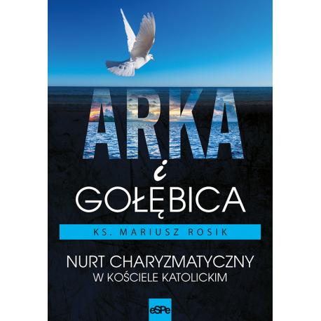 ARKA I GOŁĘBICA - ks. Mariusz Rosik