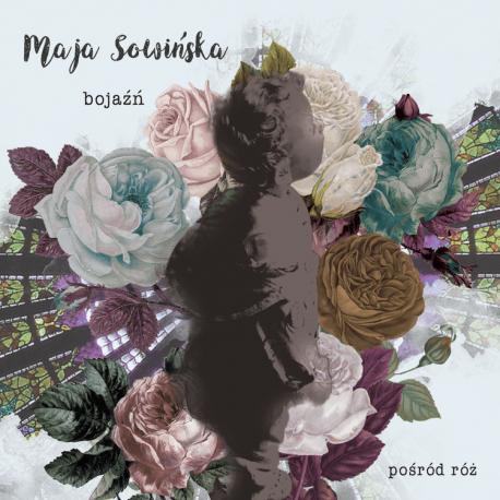 Bojaźń/Pośród Róż - Maja Sowińska