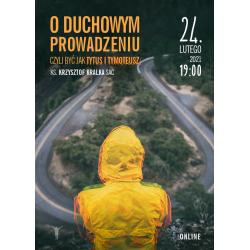 O duchowym prowadzeniu - ks. Krzysztof Kralka