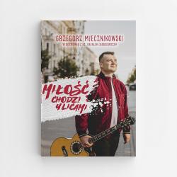 Miłość chodzi ulicami - Grzegorz Miecznikowski