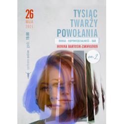 Tysiąc twarzy powołania cz. II - Monika Bartosik-Zakhvatkin